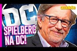 SPIELBERG É DA DC!