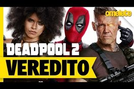 DEADPOOL 2 - O VEREDITO | OmeleTV
