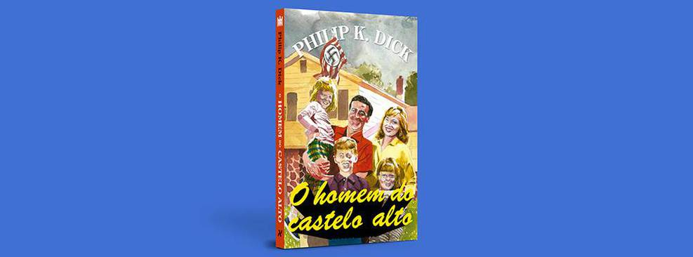O Homem do Castelo Alto   Editora Aleph lançará nova versão do romance
