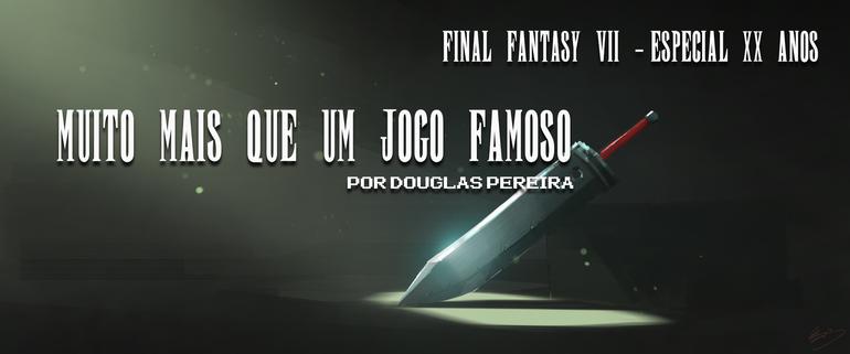 63af02c79c8 Final Fantasy - Especial Final Fantasy VII  Muito mais que um jogo ...